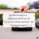 """Le nécessaire à comprendre sur la """"location libre-service"""" en """"autopartage"""""""